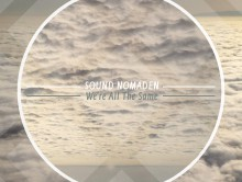 Sound Nomaden – We're All The Same Out 09.06.2015