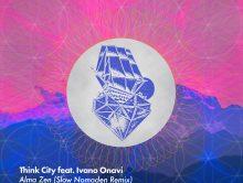 Think City feat. Ivano Onavi – Alma Zen (Slow Nomaden Remix)