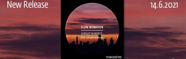 Slow Nomaden feat. Ghenwa Nemnom – A Night in Beirut