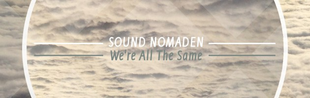 Sound Nomaden – We're All The Same