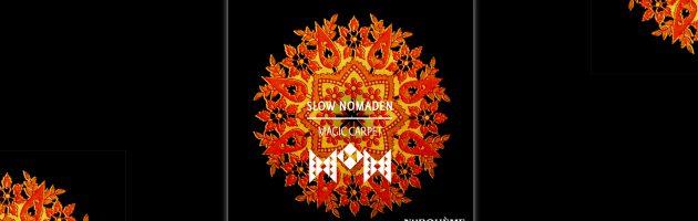 Slow Nomaden – Magic Carpet